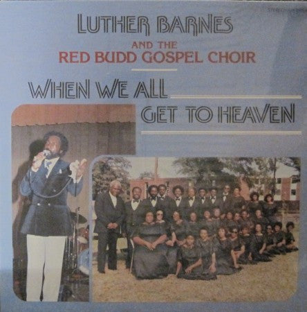 Luther Barnes - When We All Get to Heaven