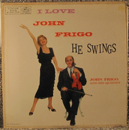 John Frigo - I Love John Frigo...He Swings