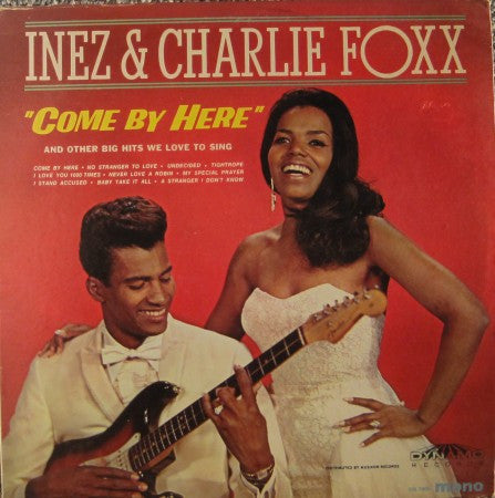 Inez & Charlie Foxx - Come By Here
