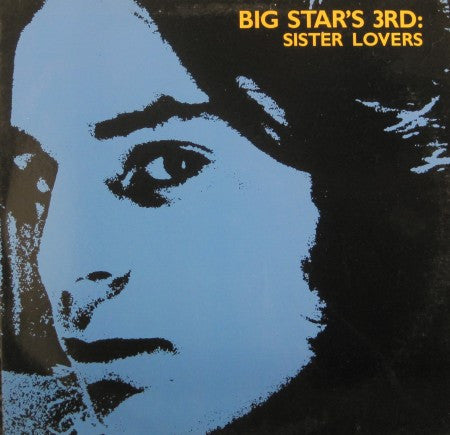 Big Star - 3rd: Sister Lovers