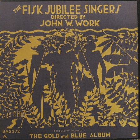 Fisk Jubilee Singers - The Gold and Blue Album