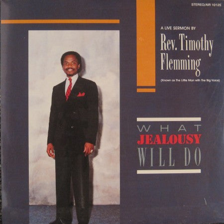 Reverend Timothy Flemming - What Jealousy Will Do