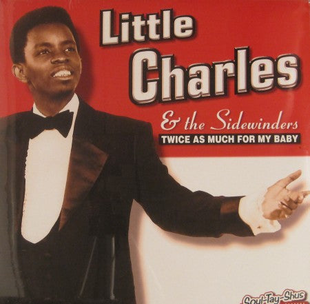 Little Charles & the Sidewinders - Twice as Much for My Baby