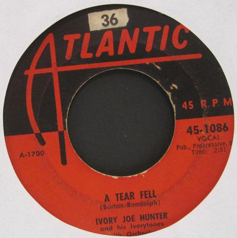Ivory Joe Hunter - A Tear Fell b/w I Need You By My Side