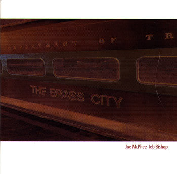 Joe McPhee / Jeb Bishop - The Brass City