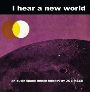 "Joe Meek ""I Hear A New World"""