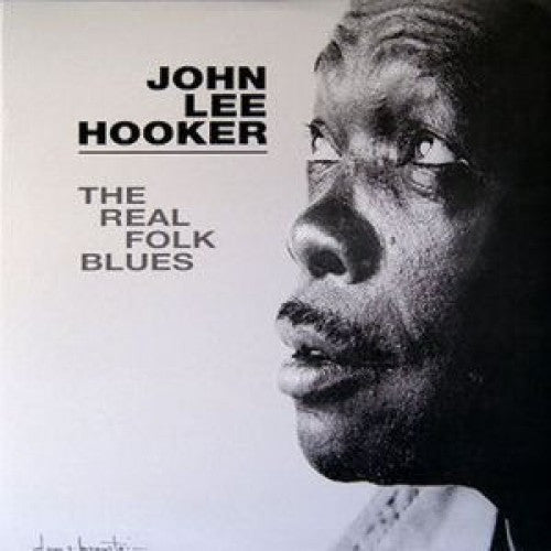 John Lee Hooker - The Real Folk Blues