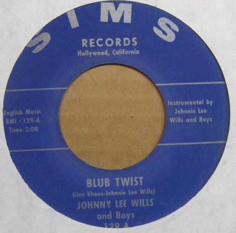 Johnny Lee Wills and The Boys - Blub Twist b/w Your Love fpr Me is Losing Light