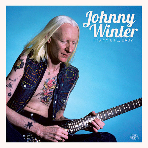 Johnny Winter - It's My Life Baby w/ download card