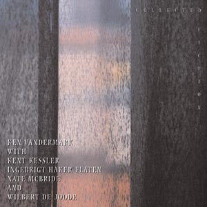 Ken Vandermark - Collected Fiction 2 cds