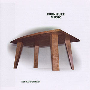 Ken Vandermark - Furniture Music