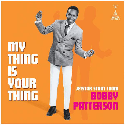 Bobby Patterson - My Thing is Your Thing - LTD on white vinyl