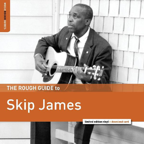 Skip James - Rough Guide to Skip James - Limited LP w/ download & bonus