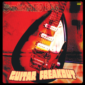 Animated Egg - Guitar Freakout - 2 LP Limited Edition colored vinyl