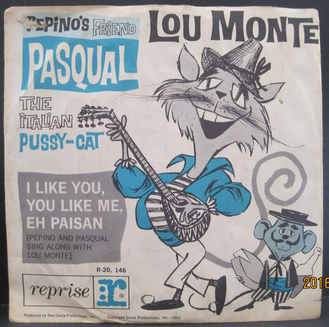 Lou Monte - Pepino's Friend Pasqual / I Like You, You Like Me, Eh Paisan PS