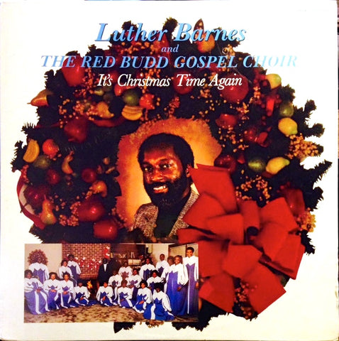 Luther Barnes - It's Christmas Time Again w/ the Red Budd Gospel Choir