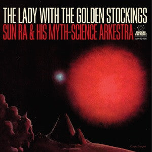 "Sun Ra & His Myth-Science Arkestra - Lady With the Golden Stockings 10"" Gold vinyl"