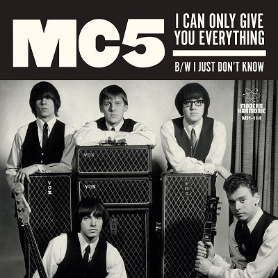MC5 - I Can Only Give You Everything /  I Just Don't Know w/ PS