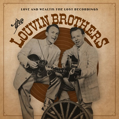 Louvin Brothers - Love and Wealth: The Lost Recordings - 2 LP set