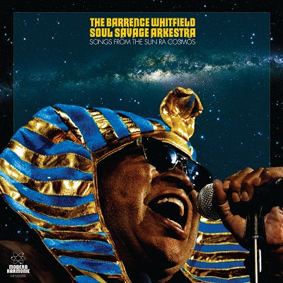 Barrence Whitfield - with the Soul Savage Arkestra  - Songs From the Sun Ra Cosmos - on Limited Edition Colored Vinyl