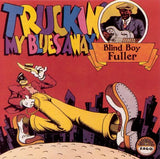 Blind Boy Fuller - Truckin' My Blues Away 180g Yazoo