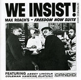 Max Roach - We Insist! - Freedom Now Suite
