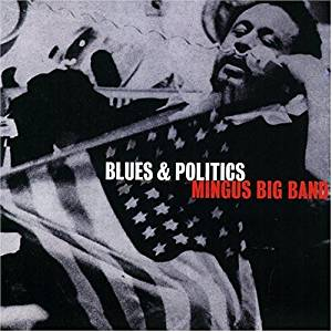 Charles Mingus / Mingus Big Band - Blues & Politics
