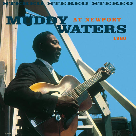 Muddy Waters - At Newport 1960 180g import w/ exclusive gatefold