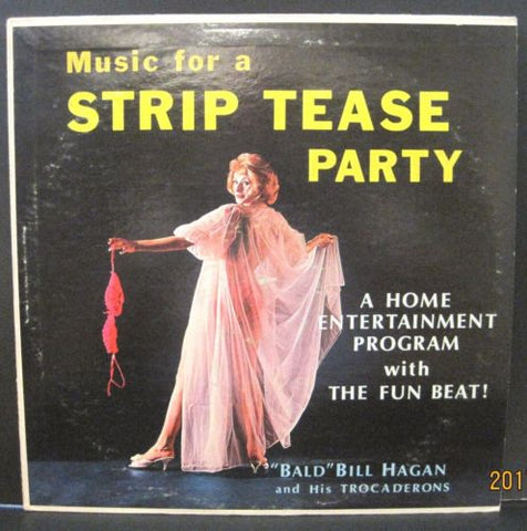Bald Bill Hagan and His Trocaderons - Music for a Strip Tease Party