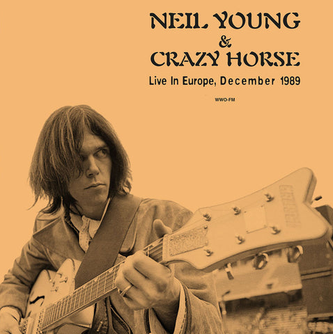 Neil Young & Crazy Horse -  Live in Europe 1989 - 180g