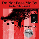 Pastor T.L. Barrett - Do Not Pass Me By - on colored vinyl!!