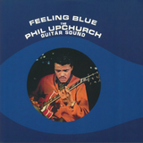 Phil Upchurch - Feeling Blue - Import