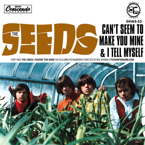 Seeds - Can't Seem to Make You Mine / I Tell Myself w/ PS