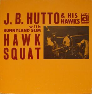 J.B. Hutto & His Hawks - Hawk Squat w/ Sunnyland Slim