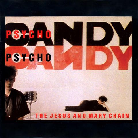 Jesus and Mary Chain - PsychoCandy 180g LP their classic 1985 debut