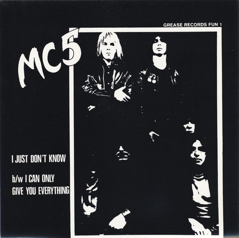 MC5 - I Can Only Give You Everything /  I Just Don't Know w/ PS AMG