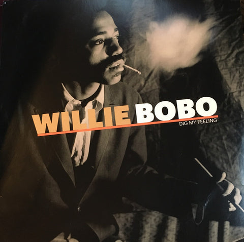 Willie Bobo - Dig My Feeling