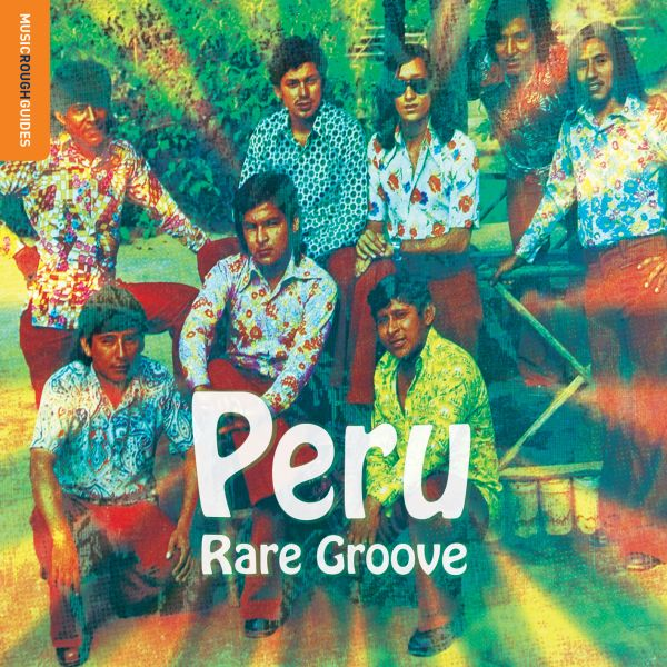 Rough Guide to Peru Rare Groove - Limited LP w/ download