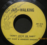 Ray Gant & The Arabian Knights - Don't Leave Me Baby b/w I Need A True Love
