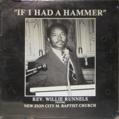 Reverend Willie Runnels - If I Had a Hammer