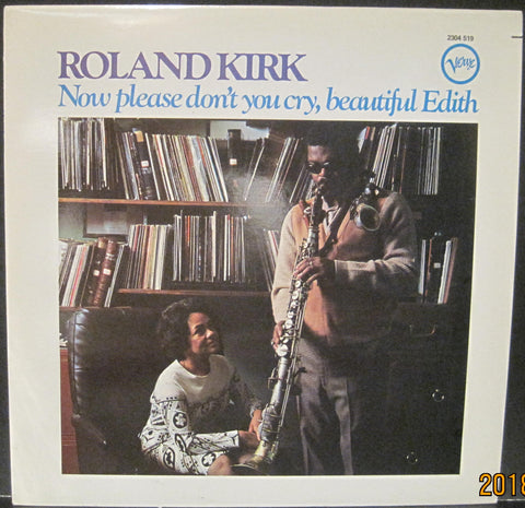 Roland Kirk - Now Please Don't You Cry, Beautiful Edith