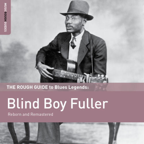 Blind Boy Fuller - Rough Guide to Blind Boy Fuller w/ download
