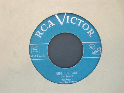 Roy Rogers - Ride Son, Ride b/w The Story of Bucky an' Dan