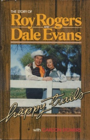 Happy Trails: The Story of Roy Rogers and Dale Evans