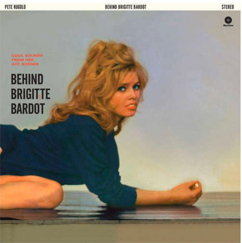 Pete Rugolo - Behind Brigitte Bardot - Music from her films