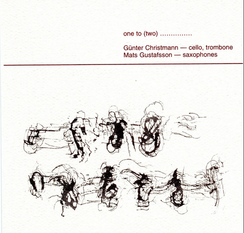 Gunter Christmann & Mats Gustafsson - One to (Two) Limited & Numbered