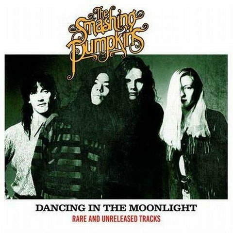 Smashing Pumpkins - Dancing in the Moonlight - Rare & Unreleased Tracks