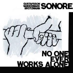 Sonore - No One Ever Works Alone