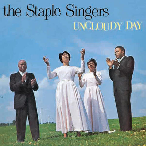 "Staple Singers ""Uncloudy Day"""