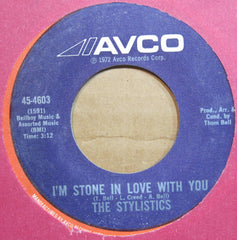 STYLISTICS - I'm Stone In Love With You b/w Make It Last